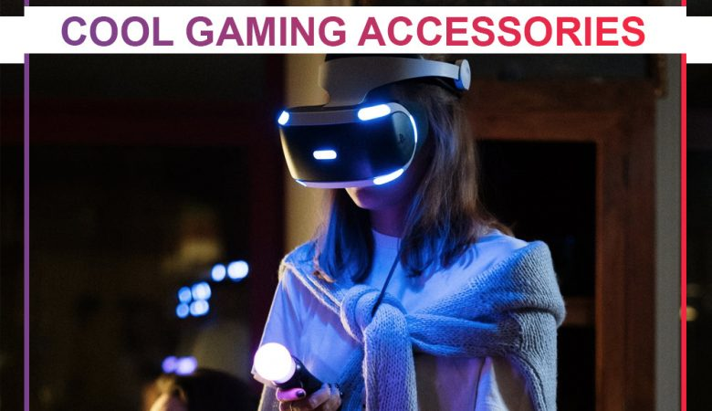 Cool Gaming Accessories
