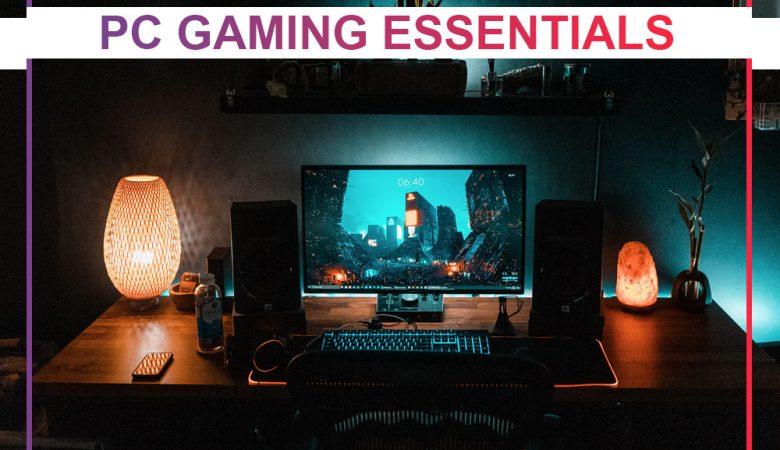 PC Gaming Essentials