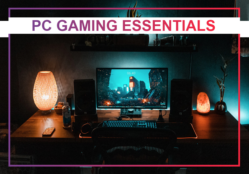 PC Gaming Essentials